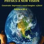 "Conferinta "" Physics-A New Vision""  8-9 mai Cluj-Napoca"